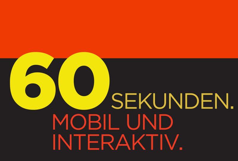 60 sekunden. Mobil und interaktiv.